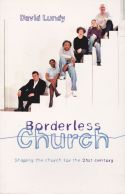 Borderless Church: Shaping the church for the 21st century
